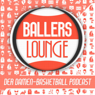 Ballers Lounge - Der Damen-Basketball Podcast
